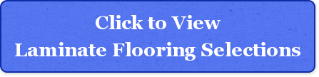 Click to View Laminate Flooring Selections